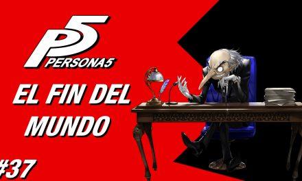 Casul-Stream: Serie Persona 5 #37 – El Fin del Mundo