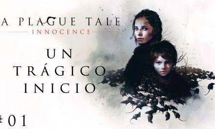 Gordeando con – A Plague Tale: Innocence #1 – Un trágico inicio
