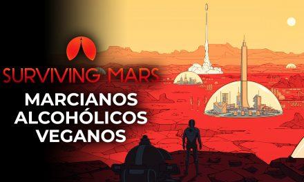 Surviving Mars – Marcianos Alcohólicos Veganos