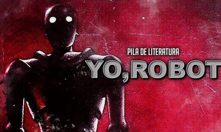 Pila de Literatura – Yo, Robot (I, Robot) de Issac Asimov