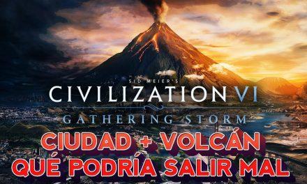 Casul-Stream: Civilization VI: Gathering Storm – Ciudad + Volcán ¿Qué Podría Salir Mal?