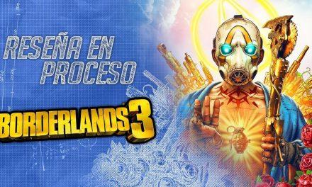 Reseña en Proceso – Borderlands 3