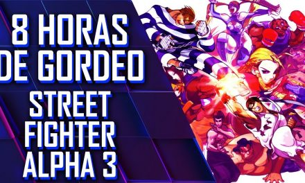 8 Horas de Gordeo 2019 – Street Fighter Alpha 3