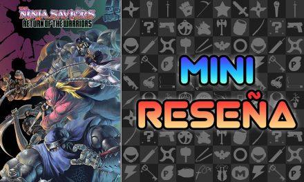 Mini-Reseña The Ninja Saviors: Return of the Warriors