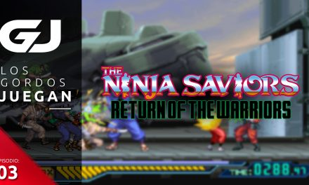 Los Gordos Juegan: The Ninja Saviors: Return of the Warriors – Parte 3