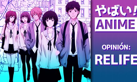 Yabai! Anime – ReLIFE