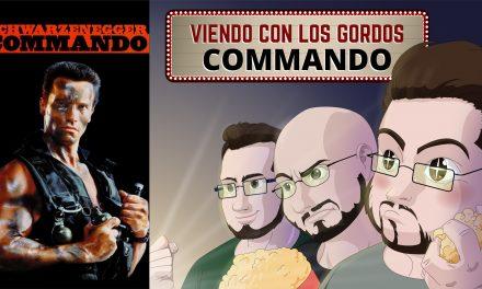 Viendo con los Gordos: Commando