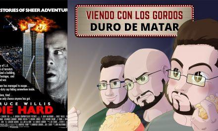 Viendo con los Gordos: Duro de Matar (Die Hard)