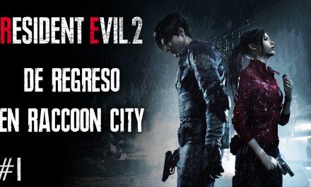 Serie Resident Evil 2 Remake – Parte 1: De Regreso en Raccoon City
