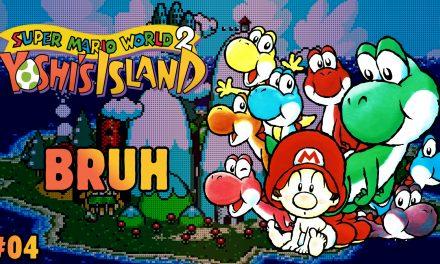 Serie Yoshi's Island #4: Bruh