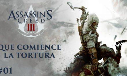 Serie Assassin's Creed III – Parte 1: Que comience la tortura