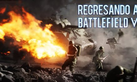 Gordeando con – Battlefield V: De Regreso