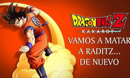 Gordeando con – Dragon Ball Z: Kakarot: Vamos a Matar a Raditz… De Nuevo