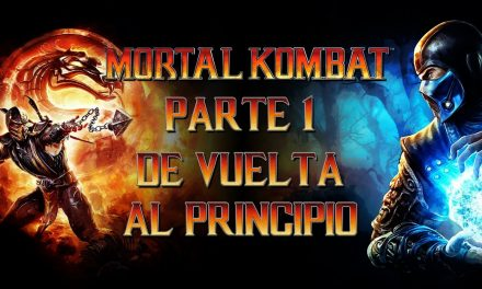 Serie Mortal Kombat: Parte 1 – De vuelta al principio
