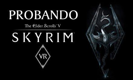 Probando The Elder Scrolls V: Skyrim VR