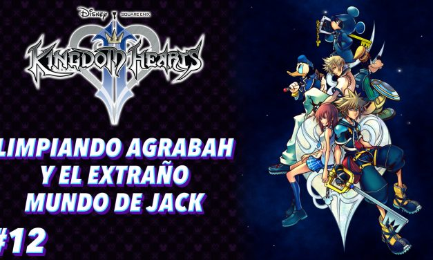Casul-Stream: Serie Kingdom Hearts 2 #12 – Limpiando Agrabah y el extraño mundo de Jack