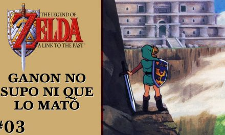 Gordeando con – The Legend of Zelda: A Link to the Past – Parte 3