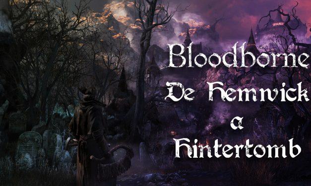 Casul-Stream Bloodborne #5: De Hemwick a Hintertomb