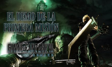 Probando el Demo de Final Fantasy VII Remake