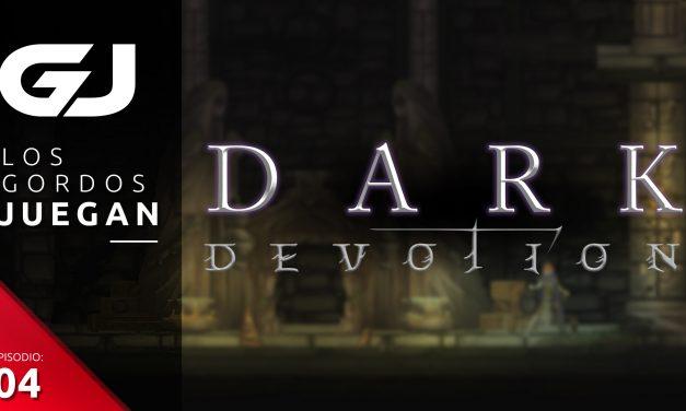 Los Gordos Juegan: Dark Devotion – Parte 4