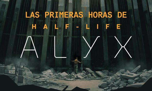 Las primeras horas de Half Life Alyx