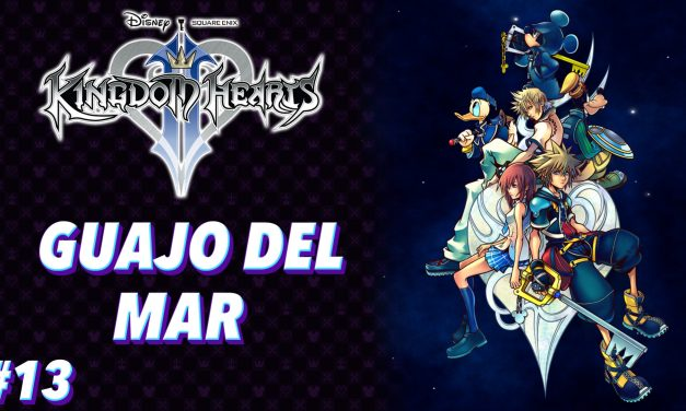 Casul-Stream: Serie Kingdom Hearts 2 #13 – Guajo del mar