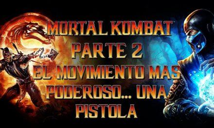 Serie Mortal Kombat – Parte 2: El movimiento más poderoso… una pistola