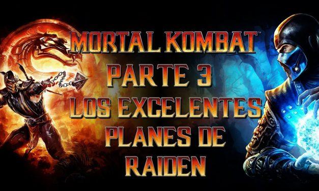 Serie Mortal Kombat – Parte 3: Los excelentes planes de Raiden