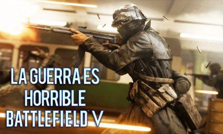 Gordeando con: Battlefield V – La Guerra es Horrible