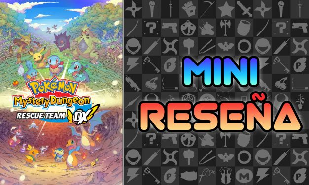 Mini Reseña Pokémon Mystery Dungeon: Rescue Team DX