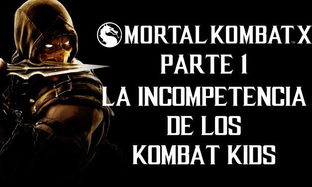 Serie Mortal Kombat X – Parte 1: La Incompetencia de los Kombat Kids