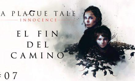 Gordeando con – A Plague Tale: Innocence #7 – El Fin del Camino