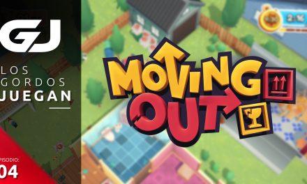 Los Gordos Juegan: Moving Out – Parte 4