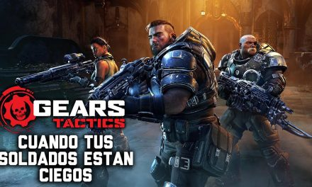 Gordeando con Gears Tactics: Cuando tus soldados están ciegos