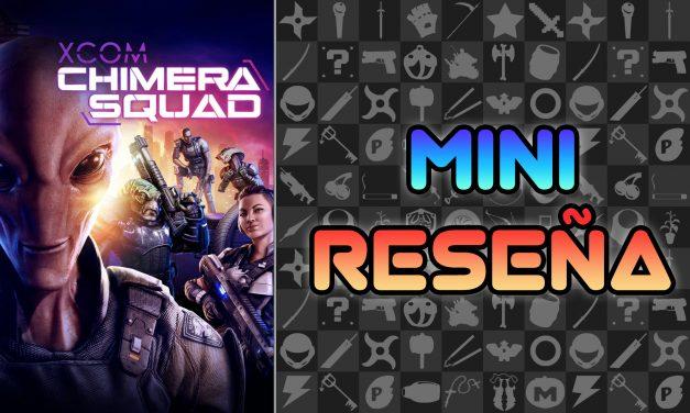 Mini Reseña XCOM: Chimera Squad