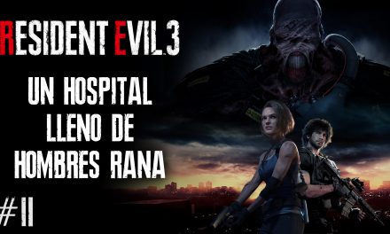 Serie Resident Evil 3 Remake – Parte 2: Un Hospital lleno de Hombres Rana