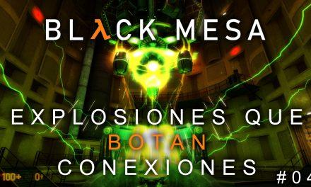 Serie Black Mesa Parte 4: Explosiones que botan conexiones