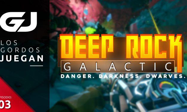 Los Gordos Juegan: Deep Rock Galactic – Parte 3