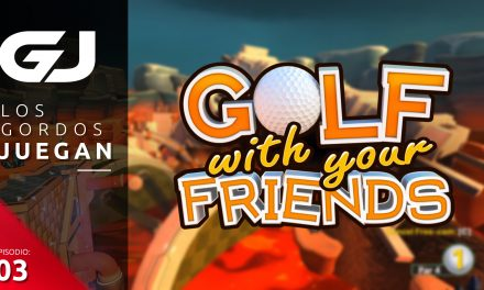Los Gordos Juegan: Golf With Your Friends – Parte 3