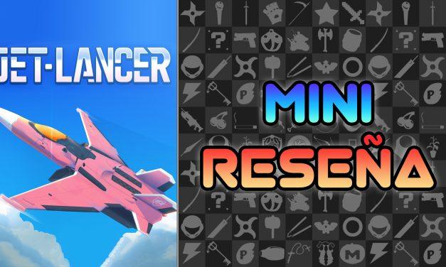 Mini Reseña Jet Lancer