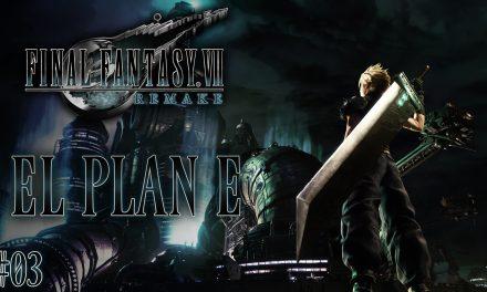 Final Fantasy VII Remake Parte 03: El plan E