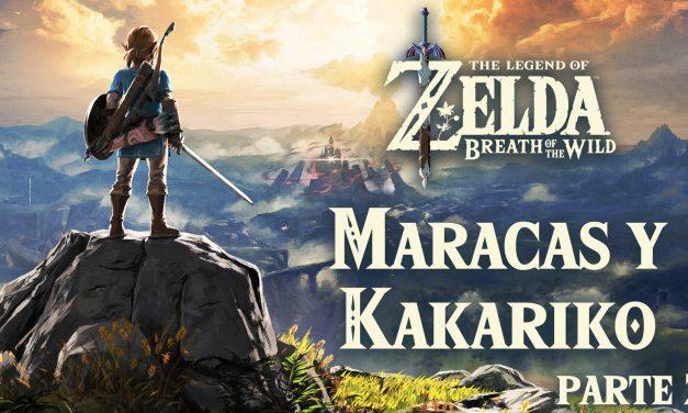 Serie The Legend of Zelda: Breath of the Wild #2 – Maracas y Kakariko
