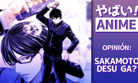 Yabai! Anime – Sakamoto desu ga?
