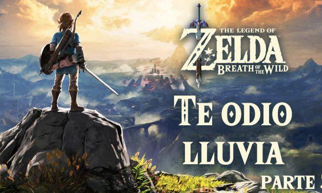 Serie The Legend of Zelda: Breath of the Wild #3 – Te Odio Lluvia