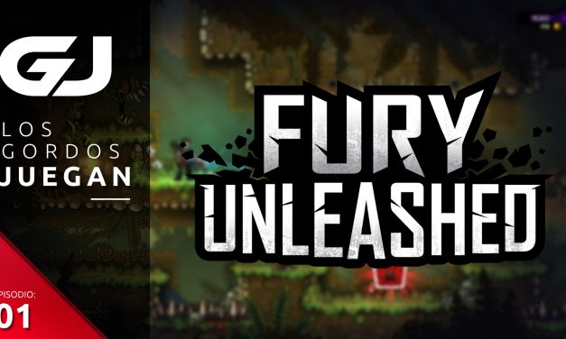 Los Gordos Juegan: Fury Unleashed – Parte 1