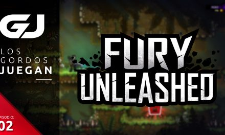 Los Gordos Juegan: Fury Unleashed – Parte 2