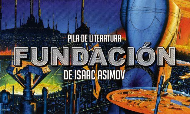 Pila de Literatura – Fundación (Foundation) de Isaac Asimov – Invitado Especial Octavio Narváez