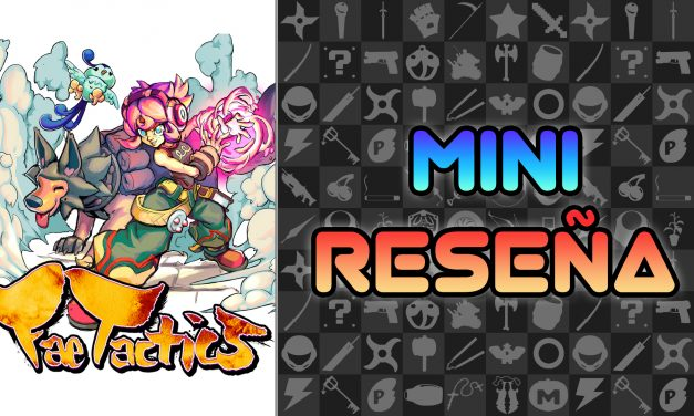 Mini Reseña Fae Tactics