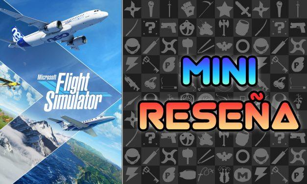 Mini Reseña Microsoft Flight Simulator (2020)