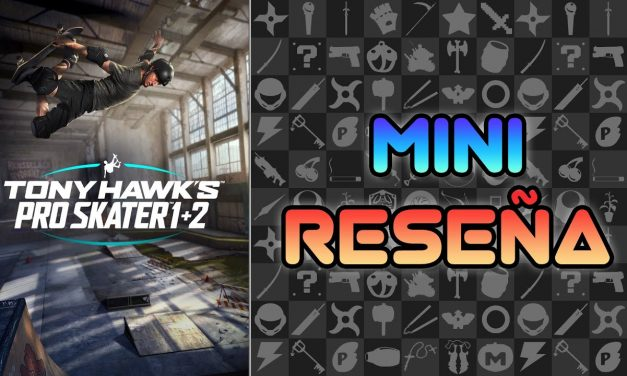 Mini Reseña Tony Hawk's Pro Skater 1 + 2